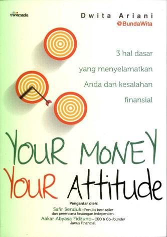 Your_Money_Your_Attitude_3_Hal_Dasar_Yang_Menyelamatkan_by_Dwita_Ariani